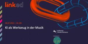 LINKed_KI als Wekrzeug für Musik